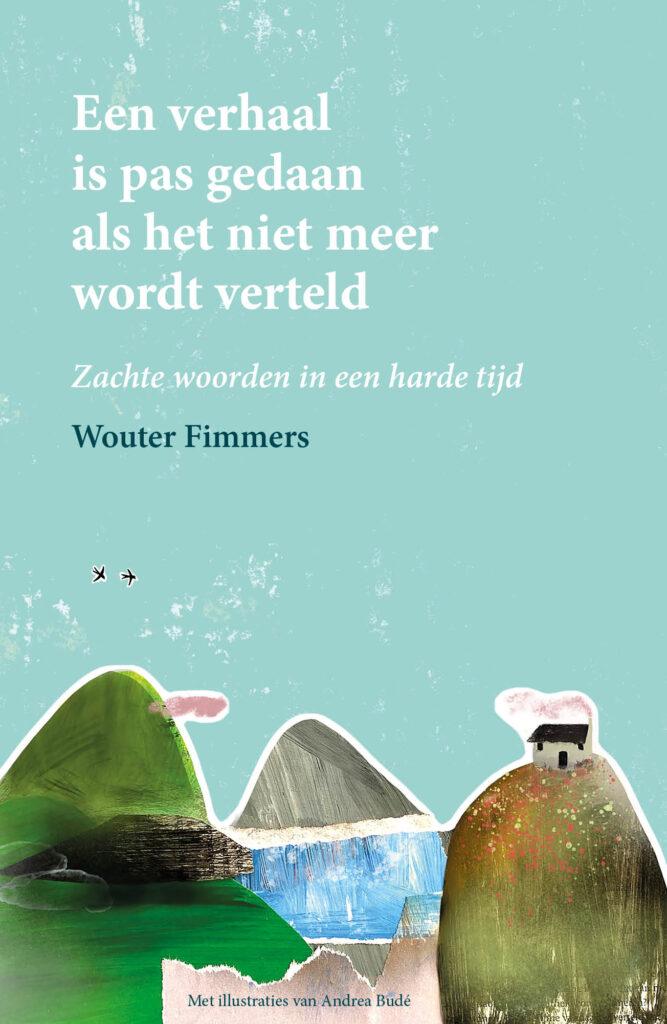 boek cover Een verhaal is pas gedaan als het niet meer wordt verteld
